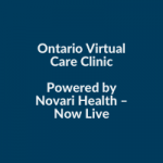 Ontario Virtual Care Clinic Powered by Novari Health – Now Live